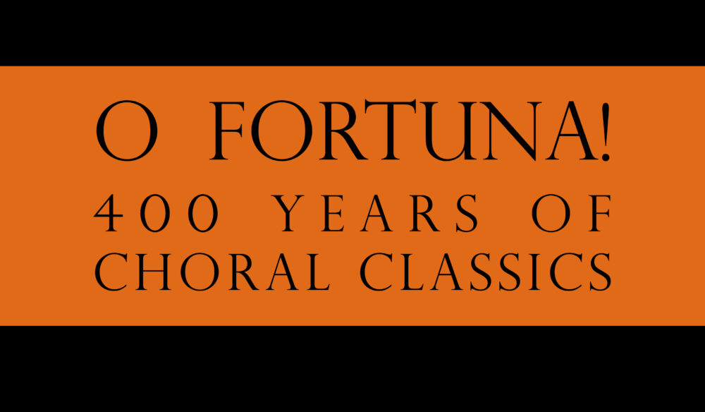 Salisbury Chamber Chorus: O Fortuna! 400 Years of Choral Classics